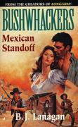 Bushwhackers 05: Mexican Standoff: Mexican Standoff