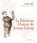 La Fabuleuse Histoire de Jeremy Leloup
