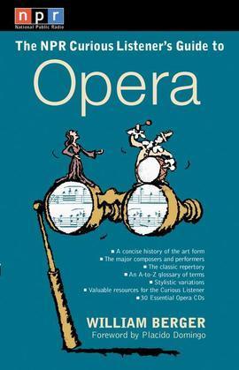 NPR The Curious Listener's Guide to Opera