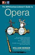 NPR The Curious Listener's Guide to Opera