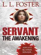 Servant: The Awakening