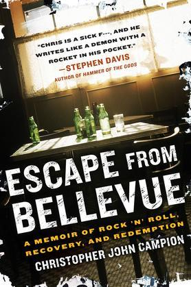 Escape from Bellevue: A Memoir of Rock 'n' Roll, Recovery, and Redemption