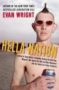 Hella Nation: Looking for Happy Meals in Kandahar, Rocking the Side Pipe,Wingnut's War Againstthe Gap, and Other Adventures with the Totally Lost Trib