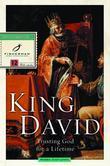 King David: Trusting God for a Lifetime