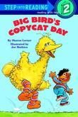 Big Bird's Copycat Day (Sesame Street)
