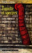 Tumulte et Spectres