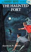 Hardy Boys 44: The Haunted Fort: The Haunted Fort