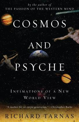 Cosmos and Psyche: Intimations of a New World View