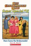 The Baby-Sitters Club Super Special #12: Here Come the Bridesmaids!