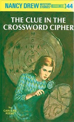 Nancy Drew 44: The Clue in the Crossword Cipher: The Clue in the Crossword Cipher