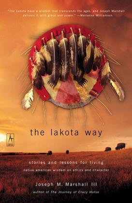 The Lakota Way: Stories and Lessons for Living