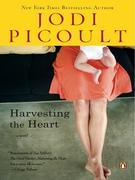 Harvesting the Heart: A Novel