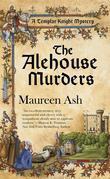 The Alehouse Murders: A Templar Knight Mystery