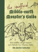 The Unofficial Middle-earth Monster's Guide: Hunt Hobbits, Hoard Treasure, and Embrace Your Villainous Nature