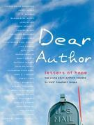 Dear Author: Letters of Hope Top Young Adult Authors Respond to Kids' Toughest Issues