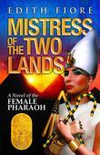 Mistress of the Two Lands: A Novel of the Female Pharaoh