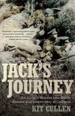 Jack's Journey: An Anzac's Descent Into Death, Disaster and Controversy at Gallipoli