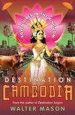 Destination Cambodia: Adventures in the Kingdom