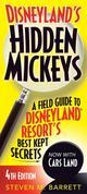 Disneyland's Hidden Mickeys: A Field Guide to Disneyland Resort's Best Kept Secrets