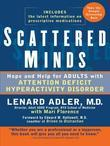Scattered Minds: Hope and Help for Adults with Attention Deficit Hyperactivity Disorder