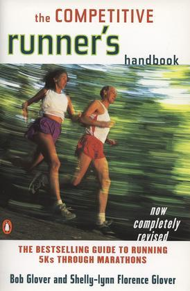 The Competitive Runner's Handbook: The Bestselling Guide to Running 5Ks through Marathons