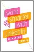 Work Smarter with LinkedIn