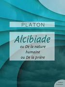 Alcibiade ou De la Nature - Alicibiade ou De la prière