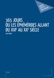 Jean Mayet - 365 jours ou Les Éphémérides allant du XVIe au XXe siècle