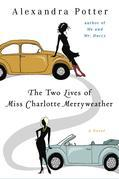The Two Lives of Miss Charlotte Merryweather: A Novel