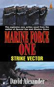 Marine Force One Book 2: Strike Vector: Strike Vector