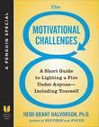 The 8 Motivational Challenges: A Short Guide to Lighting a Fire Under Anyone--Including Yourself (A Penguin Special from Hudson Street Press)