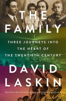 The Family: Three Journeys into the Heart of the Twentieth Century