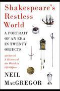 Shakespeare's Restless World: A Portrait of an Era in Twenty Objects