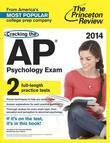 Cracking the AP Psychology Exam, 2014 Edition