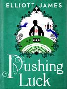 Pushing Luck