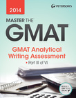 Master the GMAT: GMAT Analytical Writing Assessment: Part III of VI