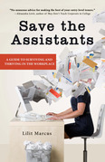 Save the Assistants: A Guide to Surviving and Thriving in the Workplace