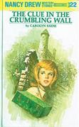 Nancy Drew 22: The Clue in the Crumbling Wall: The Clue in the Crumbling Wall
