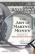 The Art of Making Money: The Story of a Master Counterfeiter