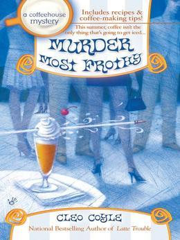 Murder Most Frothy: A Coffeehouse Mystery