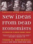 New Ideas from Dead Economists: An Introduction to Modern Economic Thought