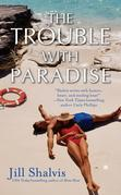Jill Shalvis - The Trouble With Paradise