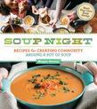 Soup Night: Recipes for Creating Community Around a Pot of Soup