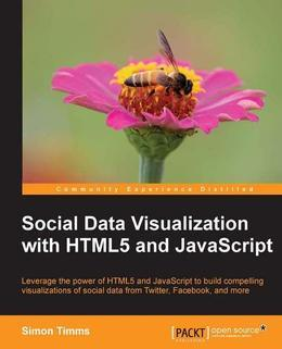 Timms Simon - Social Data Visualization with HTML5 and JavaScript