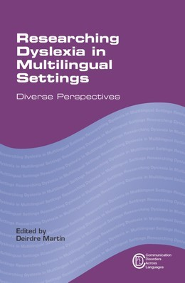 Researching Dyslexia in Multilingual Settings: Diverse Perspectives