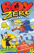 Boy Zero Wannabe Hero: The Petrifying Plot of the Plummeting Pants