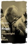 About Friel: The Playwright and the Work