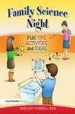Family Science Night: Fun Tips, Activities, and Ideas