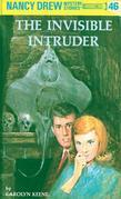 Nancy Drew 46: The Invisible Intruder: The Invisible Intruder
