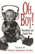 Oh Boy!: Masculinities and Popular Music